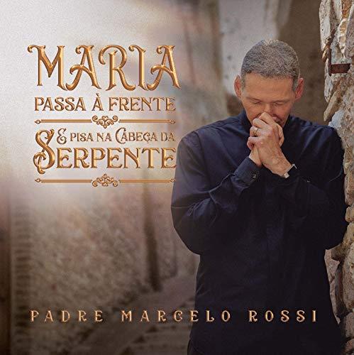 Padre Marcelo Rossi - Maria Passa A Frente