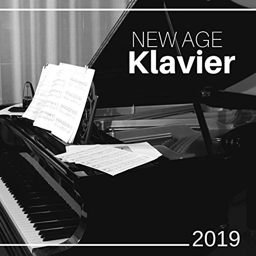 New Age Klavier 2019: Hintergrundmusik für Hotels, Spas und Wellnesscenter