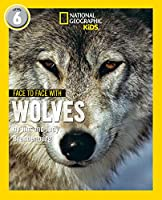 Face to Face with Wolves: Level 6 (National Geographic Readers)