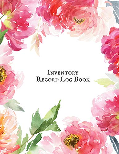 Inventory Record Log Book: Management Control, Daily Weekly Monthly Entry Logbook Notebook For Businesses and Personal Management (Office Supplies) Large Inventory Log