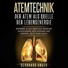 Atemtechnik - Der Atem als Quelle der Lebensenergie