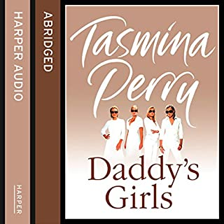 Daddy's Girls                   By:                                                                                                                                 Tasmina Perry                               Narrated by:                                                                                                                                 Eleanor David                      Length: 6 hrs and 45 mins     1 rating     Overall 5.0