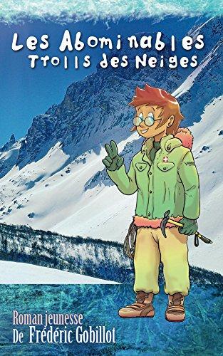 Les abominables trolls des neiges (Les aventures de Samuel, Sofia et Julien t. 1) (French Edition)