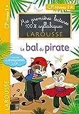 Premières lectures Larousse 100 % syllabiques - Le bal du pirate
