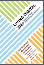 Living Digital 2040:Future of Work, Education and Healthcare (English Edition)