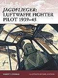 Jagdflieger: Luftwaffe Fighter Pilot 1939-45 (Warrior)