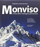 monviso. l'icona della montagna piemontese. ediz. a colori
