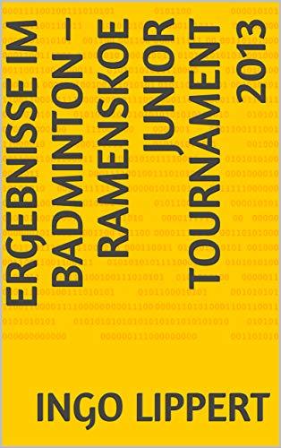 Ergebnisse im Badminton – Ramenskoe Junior Tournament 2013 (Sportstatistik 688)