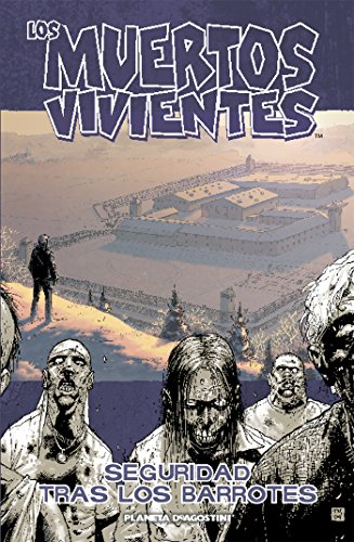 Los muertos vivientes nº 03/32: Seguridad tras los barrotes (Los Muertos Vivientes (The Walking Dead Cómic))
