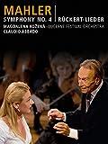 Mahler: Symphony No. 4 & Rückert Lieder, Magdalena Kožená, Lucerne Festival Orchestra, Claudio Abbado