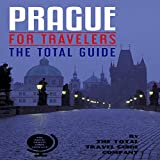 Prague for Travelers: The Total Guide: The Comprehensive Traveling Guide for All Your Traveling Needs