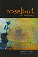 Rosebud and Other Stories (Intersections: Asian and Pacific American Transcultural Studies) by Wakako Yamauchi(2010-10-01)