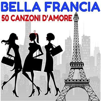 Bella Francia (50 canzoni d'amore)
