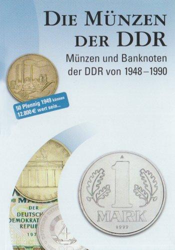 Die Münzen der DDR: Münzen und Banknoten der DDR von 1948-1990