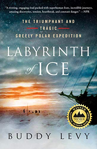 Compare Textbook Prices for Labyrinth of Ice: The Triumphant and Tragic Greely Polar Expedition Reprint Edition ISBN 9781250782069 by Levy, Buddy