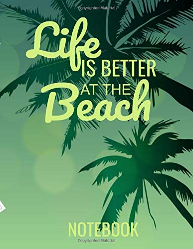 Life is Better At The Beach Notebook: Mom Beach Gifts, Green Palm Leaves Cover, Beach Journal Lined Pages With Summer Quote Notebook for Women,Great Alternative to a Card