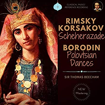 Rimsky-Korsakov & Borodin: Scheherazade & Polovtsian Dances 'Prince Igor'