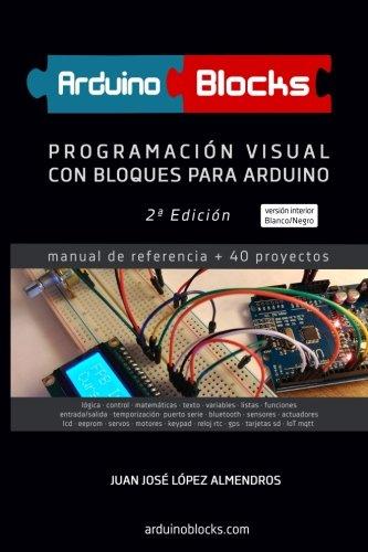 ArduinoBlocks - 2ª edición (BN): Programación Visual con Bloques para Arduino