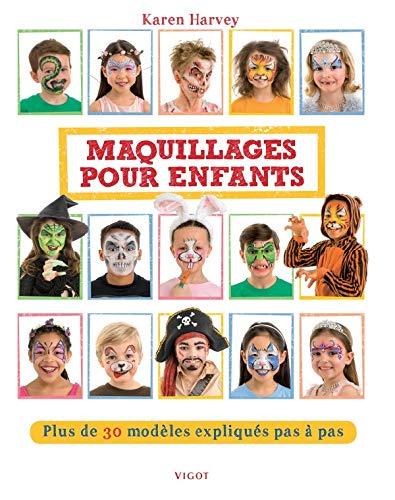 Maquillages pour enfants: Plus de 30 modeles expliques pas a pas