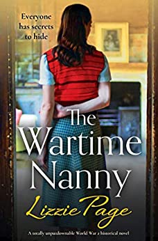 The Wartime Nanny: A totally unputdownable World War 2 historical novel by [Lizzie Page]