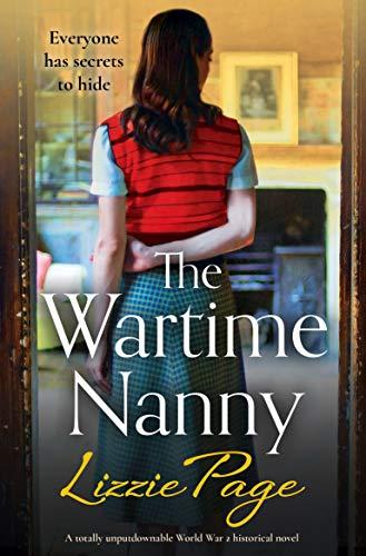 The Wartime Nanny: A totally unputdownable World War 2 historical novel