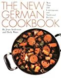 The New German Cookbook: More Than 230 Contemporary and Traditional Recipes