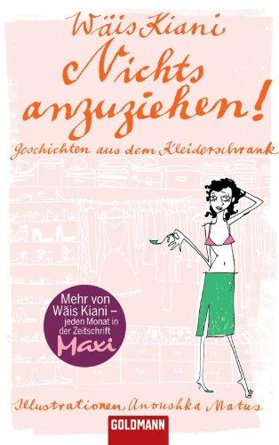 Nichts anzuziehen! -: Geschichten aus dem Kleiderschrank - Illustrationen Anoushka Matus (German Edition)