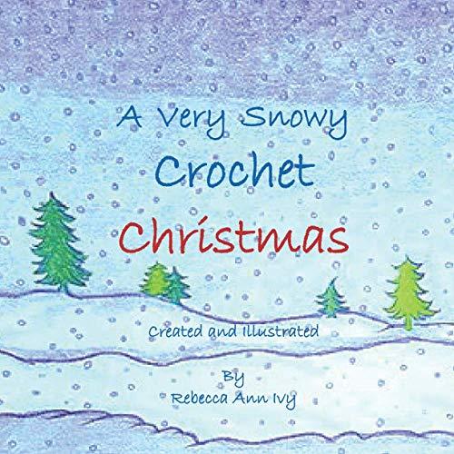 A Very Snowy Crochet Christmas