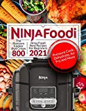 Ninja Foodi: Ninja Foodi New Recipes For Beginners 2021 | The Pressure Cooker that Crisps 880 | Pressure Cook, Dehydrate, Air Fry, and More