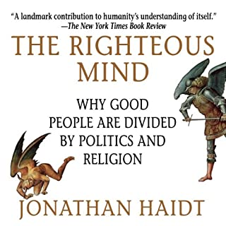 The Righteous Mind     Why Good People Are Divided by Politics and Religion              De :                                                                                                                                 Jonathan Haidt                               Lu par :                                                                                                                                 Jonathan Haidt                      Durée : 11 h et 1 min     13 notations     Global 4,8