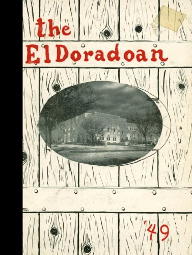 (Reprint) 1949 Yearbook: El Dorado High School, El Dorado, Kansas