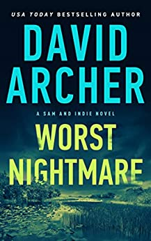 Worst Nightmare (A Sam and Indie Novel Book 11) by [David Archer]