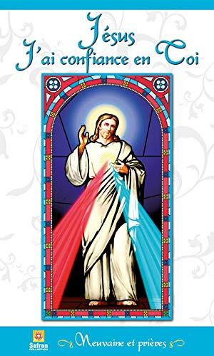 Jésus J'ai confiance en Toi - Neuvaine et prières