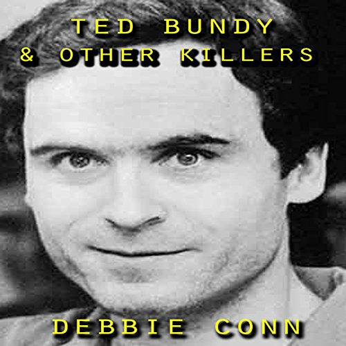 Ted Bundy & Other Killers audiobook cover art