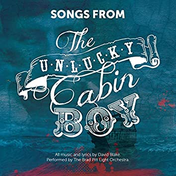 Songs from the Unlucky Cabin Boy (Original Limerick Cast)