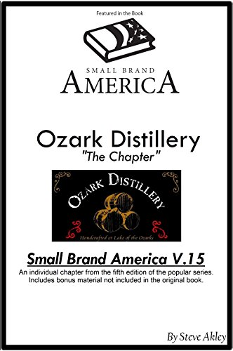 Small Brand America V.15: Ozark Distillery Chapter: Includes Bonus Material Not in the Original Book (English Edition)
