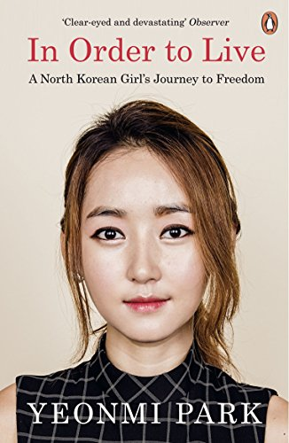 In Order To Live: A North Korean Girl's Journey to F