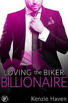 Loving the Biker Billionaire (Secrets of the Biker Billionaire Book 3) by [Kenzie Haven]