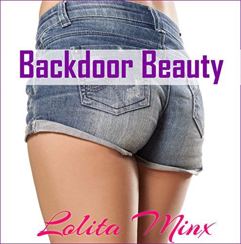 Backdoor Beauty: An Explicit First Time in Public Story     eXplicitTales: Group Fun, Book 3              By:                                                                                                                                 Lolita Minx                               Narrated by:                                                                                                                                 Sarah Ramon                      Length: 16 mins     Not rated yet     Overall 0.0