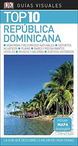 GUÍA VISUAL TOP 10 REPÚBLICA DOMINICANA: La guía que descubre lo mejor de cada ciudad (Guías Top10)