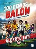 100 genios del balón / 100 Soccer Geniuses (De Ninos a Cracks)