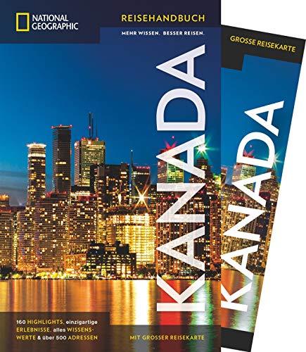 NATIONAL GEOGRAPHIC Reiseführer Kanada: Das ultimative Reisehandbuch mit über 500 Adressen und praktischer Faltkarte zum Herausnehmen für alle Traveler. (National Geographic Reisehandbuch)