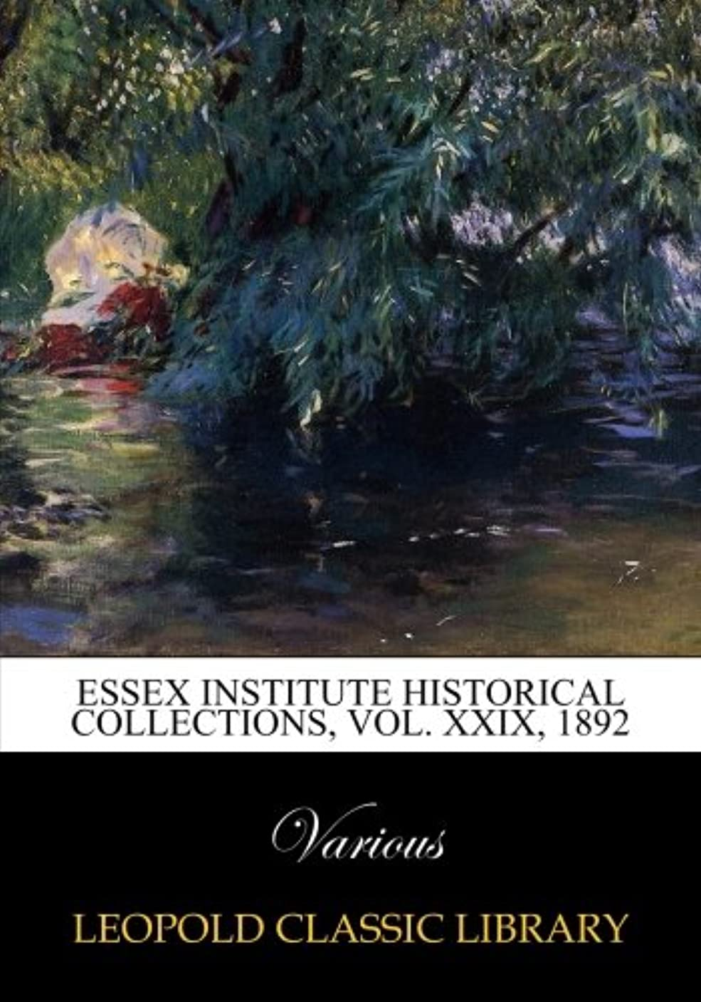 その名門満了Essex Institute historical collections, Vol. XXIX, 1892