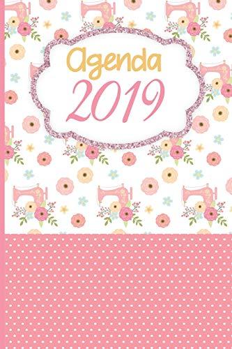 Agenda 2019: Agenda Mensual Y Semanal + Organizador I Cubierta Con Tema de Costura I Enero 2019 a Diciembre 2019 6 X 9