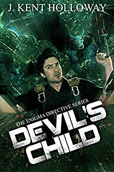 Devil's Child (The EnIGMA Directive Book 3) by [Kent Holloway]