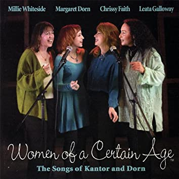Women of a Certain Age® - The Songs of Kantor and Dorn (Part 2 of 2)
