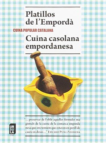 Platillos de l'Empordà i Cuina casolana empordanesa.Cuina popular catalana