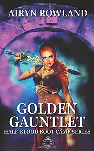 The Golden Gauntlet (Half-Blood Boot Camp, Band 1)