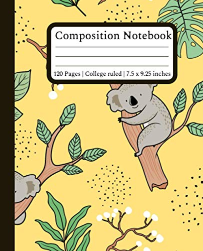 Koalas Composition Notebook College Ruled: Wide Ruled Paper Notebook Journal | 120 Pages College Ruled 7.5 x 9.25 inches | Composition Book for Teachers, Students, Kids and Teens