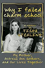 Why I Failed Charm School: A Memoir by Tisha Sterling